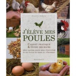 J'élève mes poules - Carnet pratique et guide des races